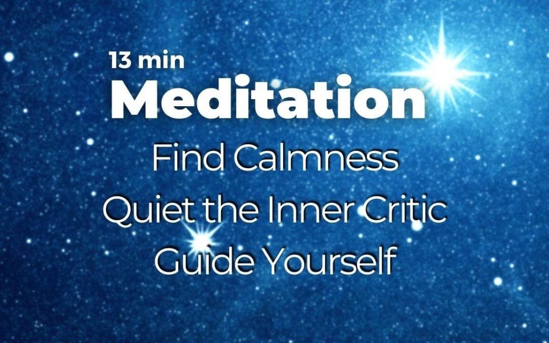 """Guided Meditation – """"Quiet the Inner Critic, Find Calmness, and Guide Yourself"""""""